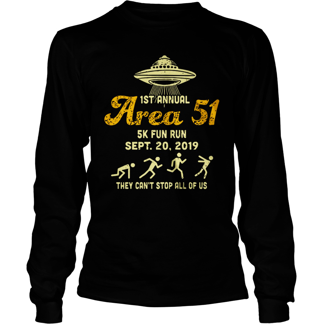 1st Annual Area 51 5k Fun Run Sept 20 2019 They Can_t Stop All Of Us long sleeve tee
