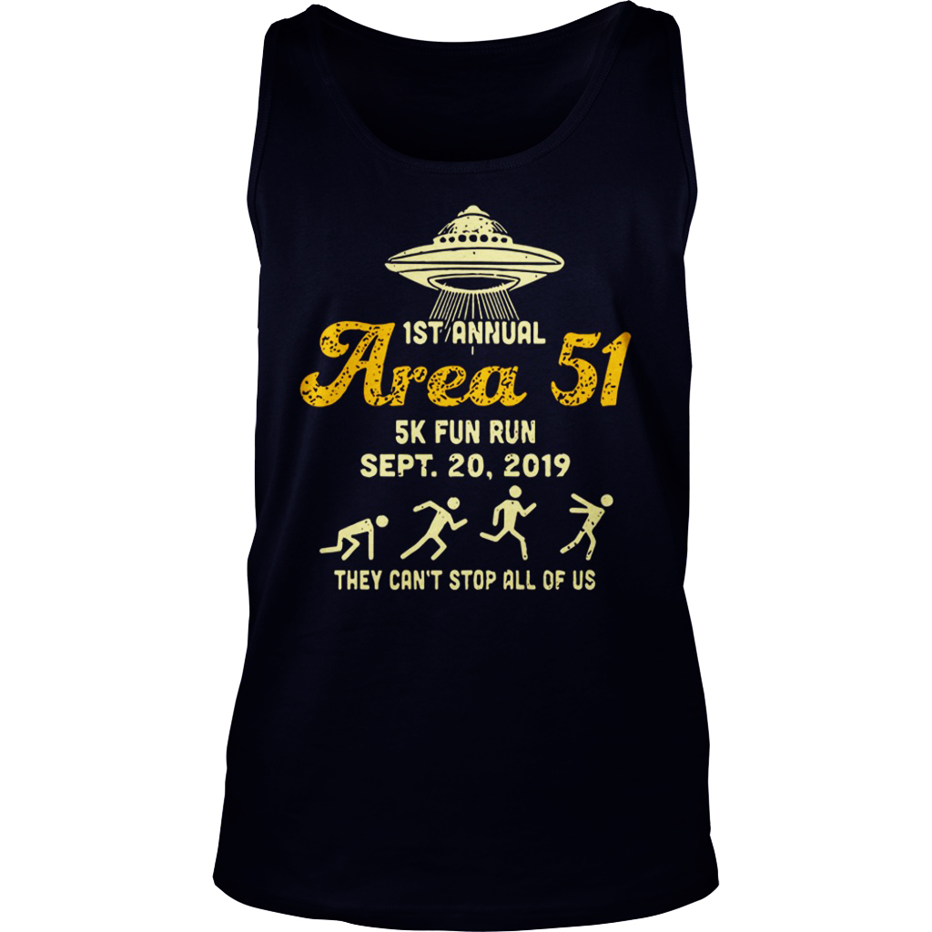 1st Annual Area 51 5k Fun Run Sept 20 2019 They Can_t Stop All Of Us tank top