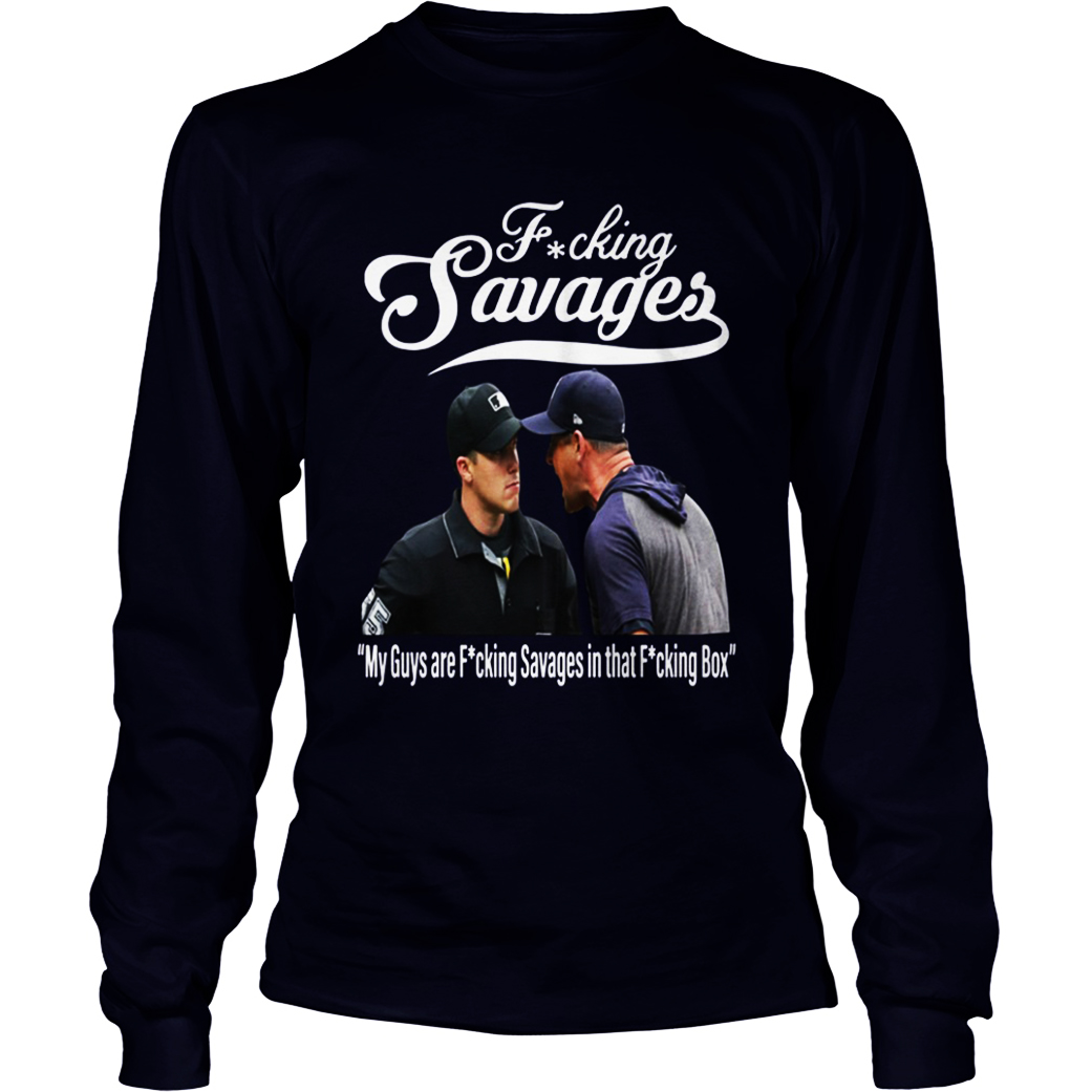 Aaron Boone Fucking savages long sleeve tee