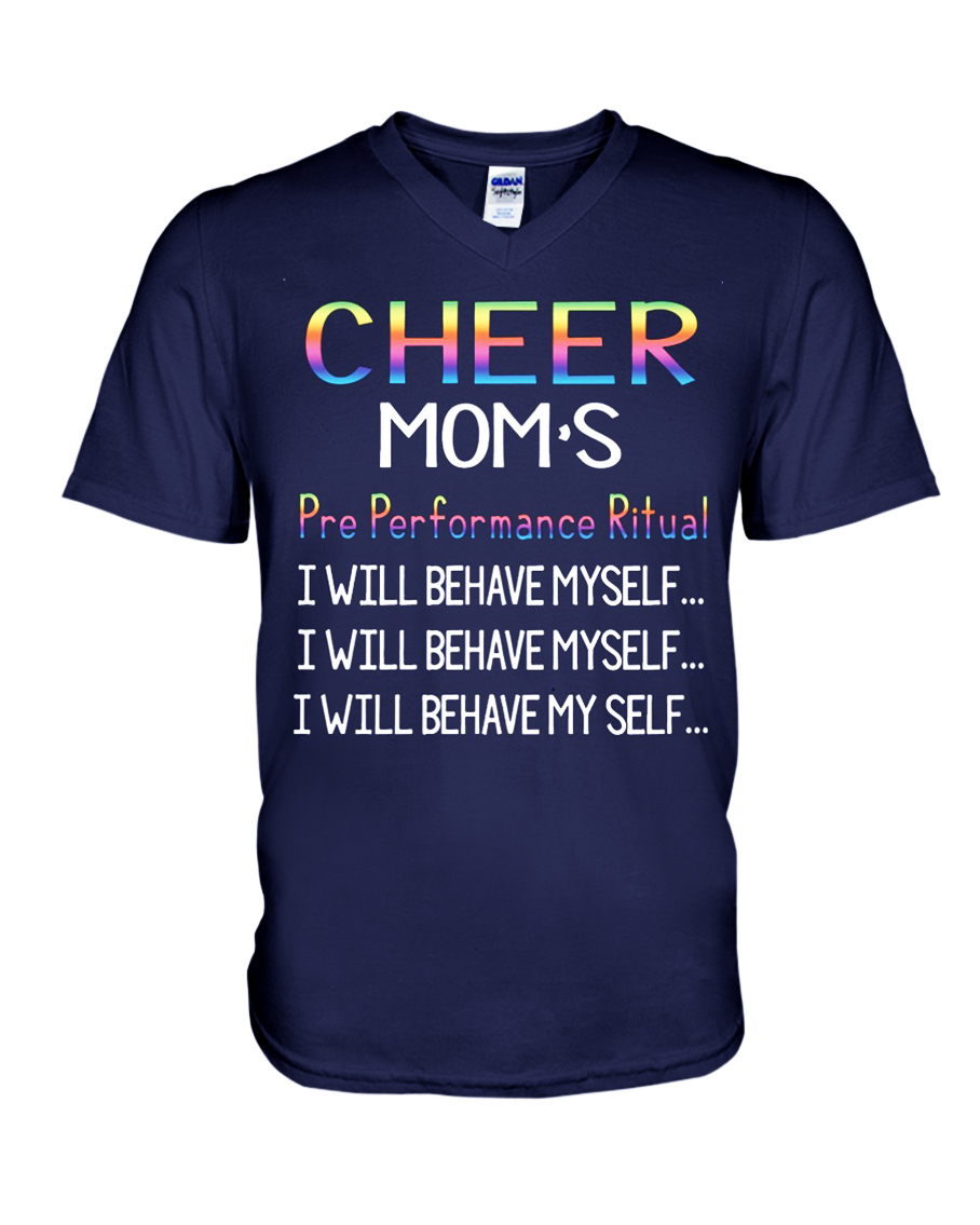 Cheer mom's pre performance ritual I will behave myself v-neck