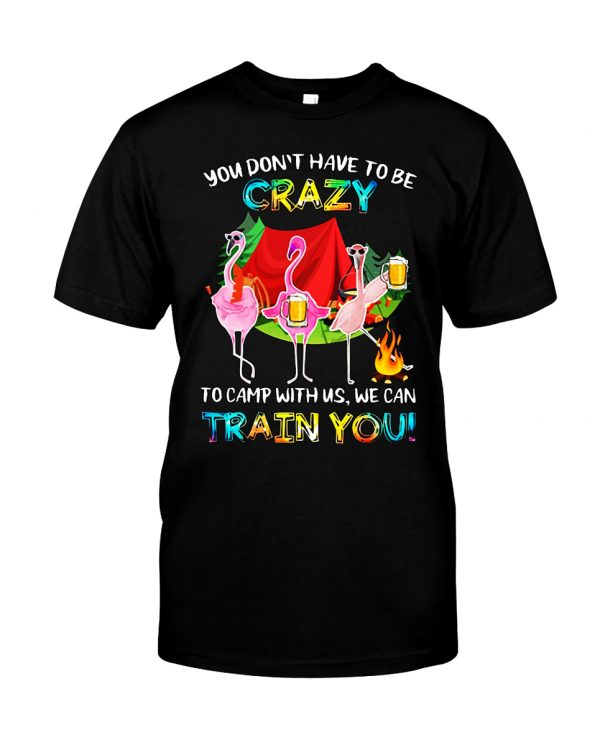 Flamingo behind every crazy wife is a husband who made her that way shirt