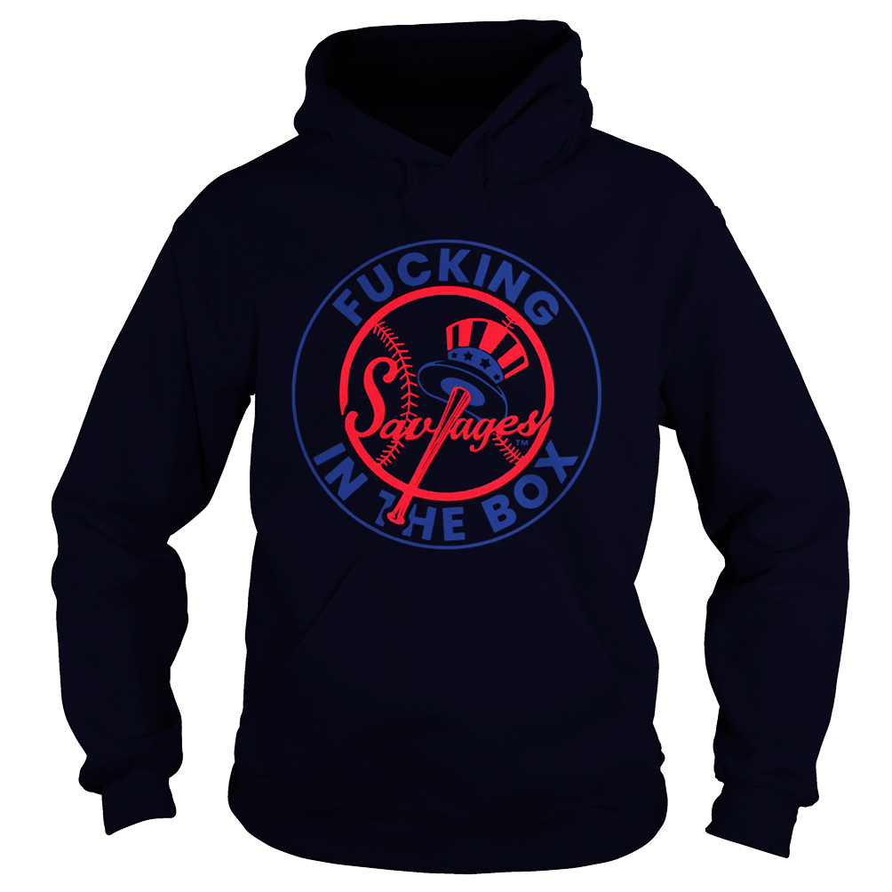 Fucking savages in the box hoodie