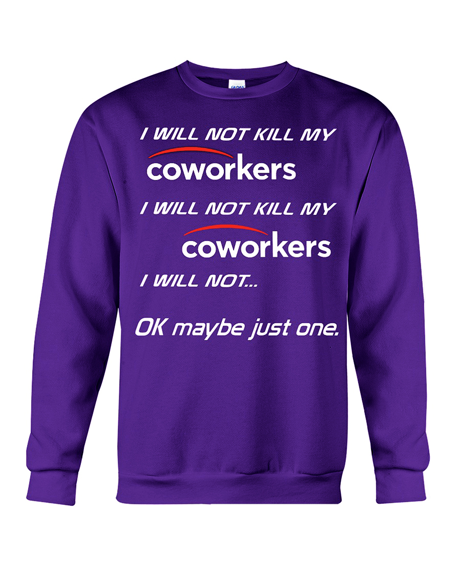 I will not kill my coworkers sweatshirt