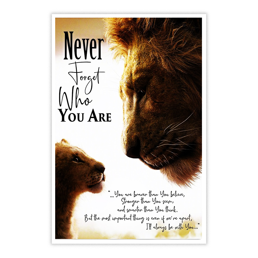 The Lion King never forget who you are poster 16x24