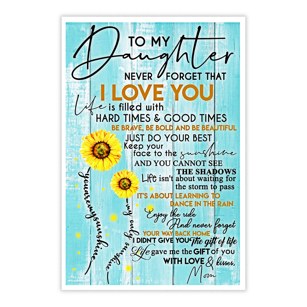 To my daughter love and kisses mom sunflower poster 11x17