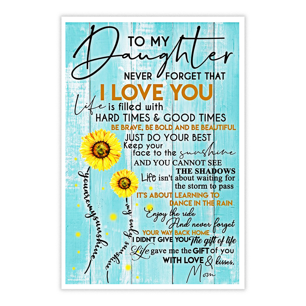 To my daughter love and kisses mom sunflower poster 16x24