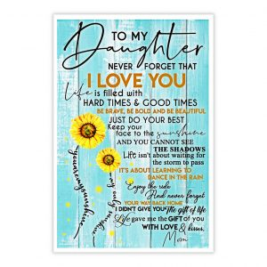 To my daughter love and kisses mom sunflower poster