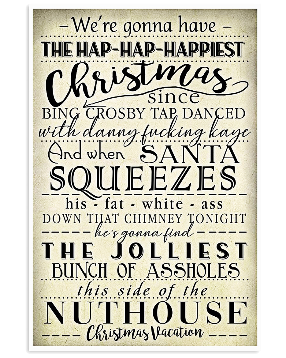 We're gonna have the hap hap happiest Christmas poster 11x17