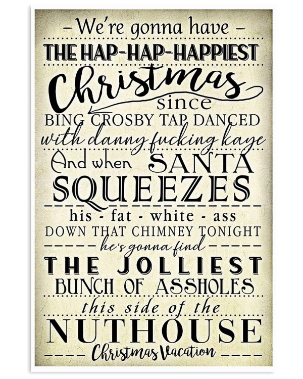 We're gonna have the hap hap happiest Christmas poster