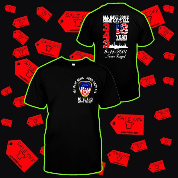 343 all gave some some gave all 18 years anniversary shirt