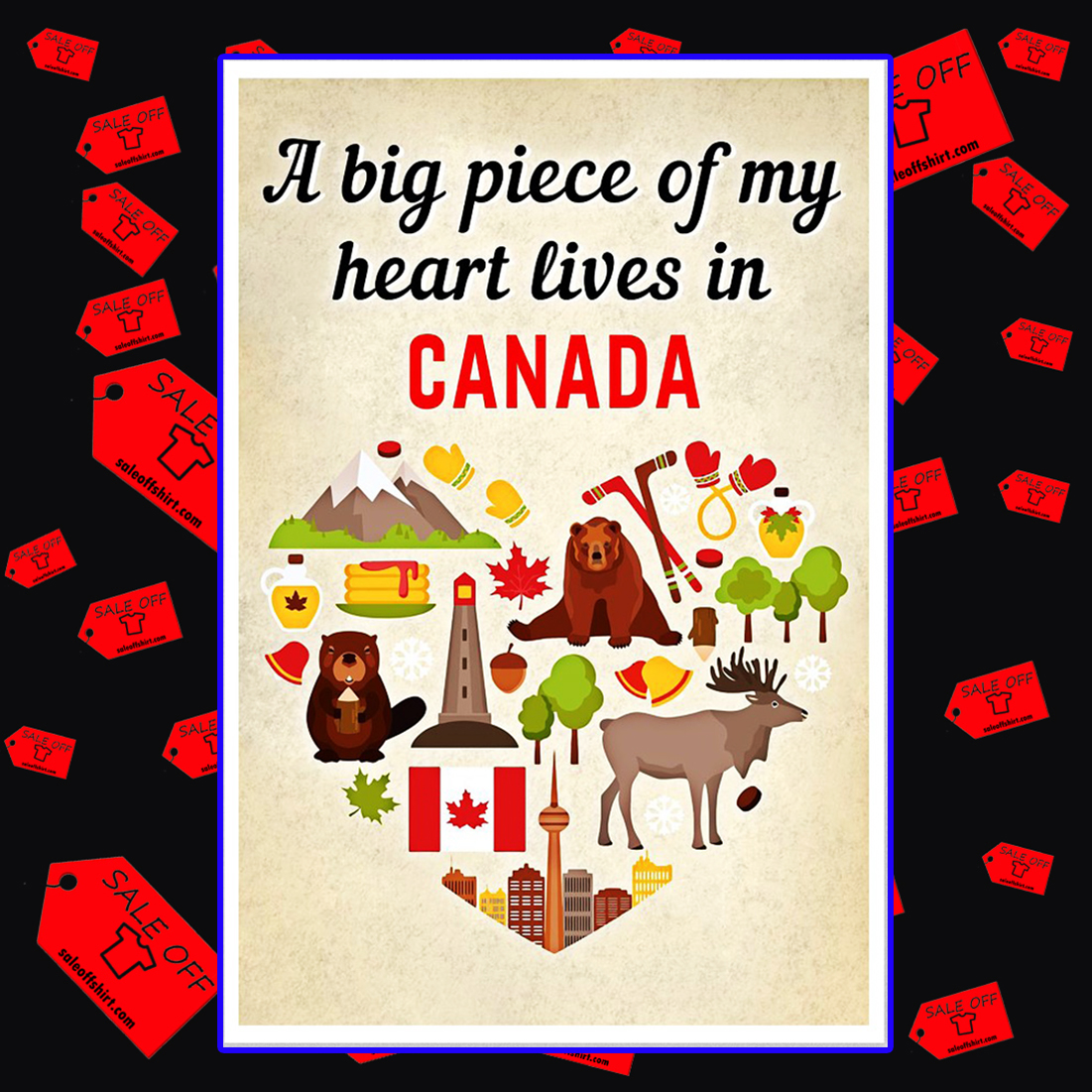 A big piece of my heart lives in Canada poster 11x17