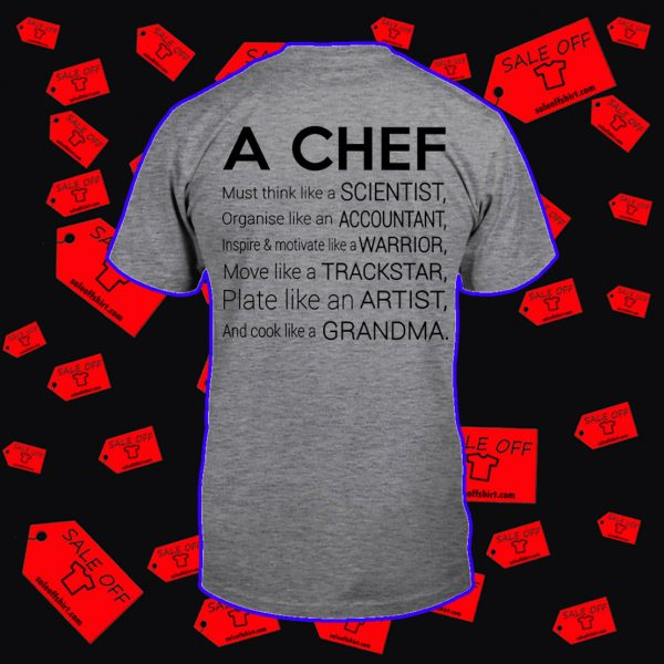 A chef must think like a scientist shirt
