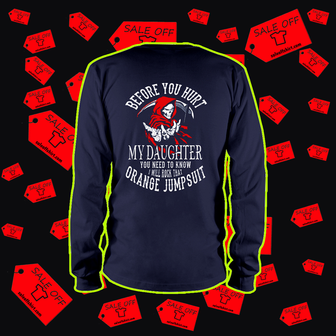 Before you hurt my daughter long sleeve tee