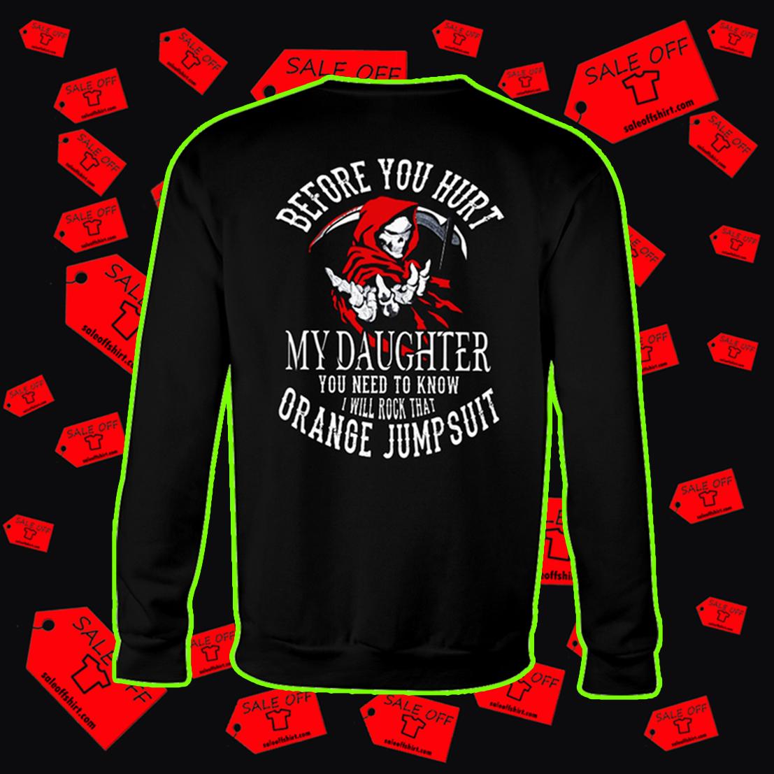 Before you hurt my daughter sweatshirt
