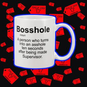 Bosshole a person who turns into an asshole mug