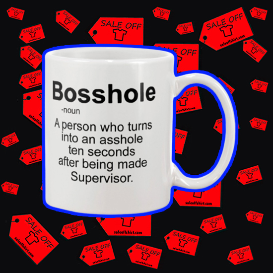 Bosshole a person who turns into an asshole mug