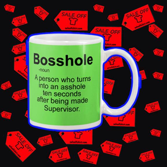 Bosshole a person who turns into an asshole mug - kiwi