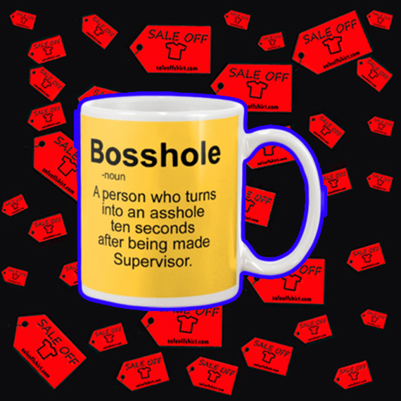 Bosshole a person who turns into an asshole mug - yeallow