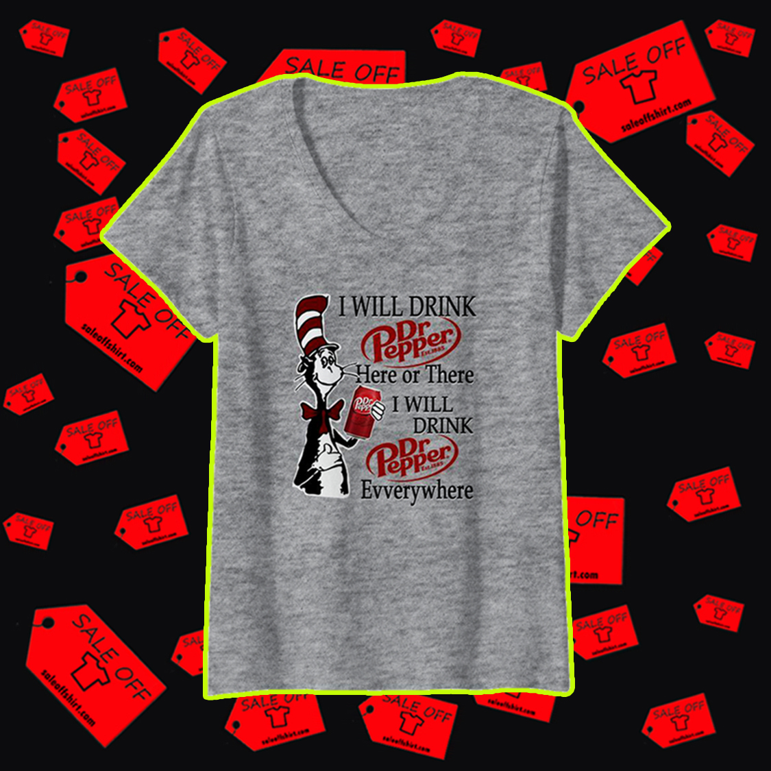 Dr Seuss I will drink Dr Pepper here or there v-neck