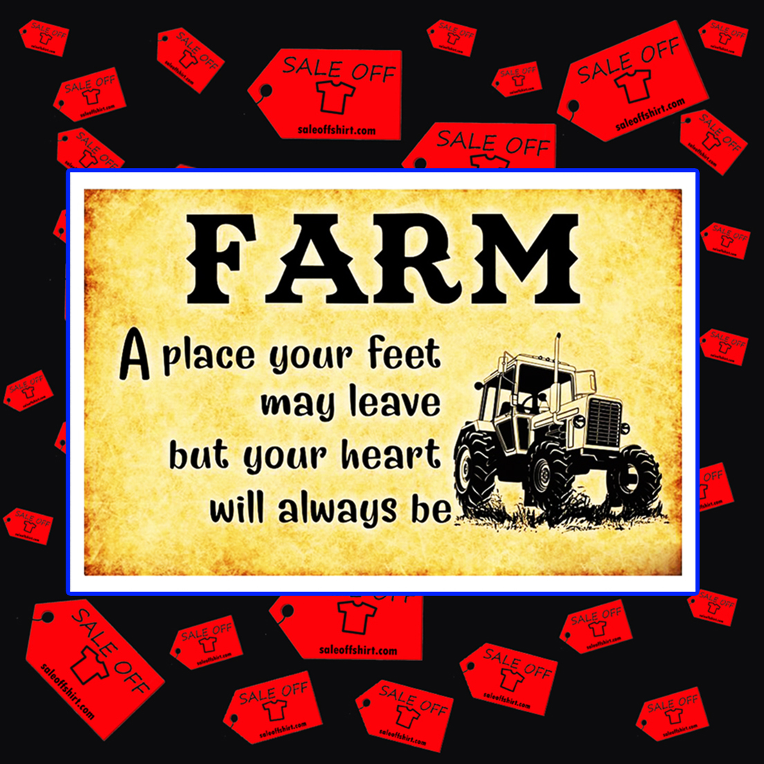 Farm a place your feet may leave but your heart will always be poster 17x11