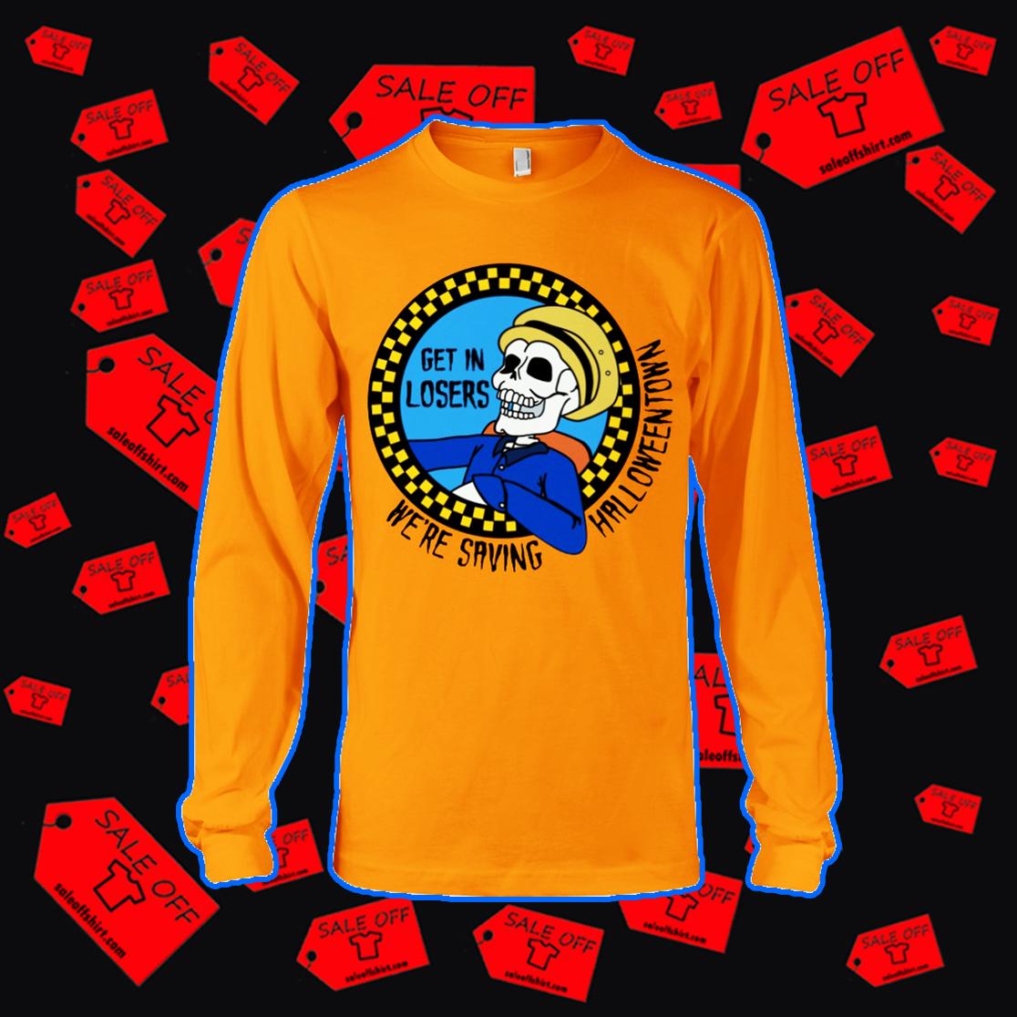 Get in losers we're saving halloweentown long sleeve tee