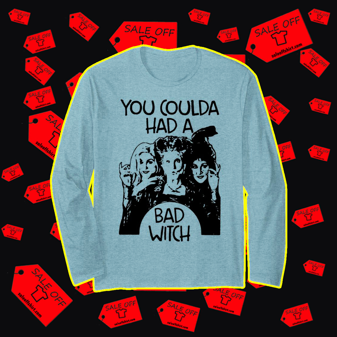 Hocus Pocus you coulda had a bad witch long sleeve t-shirt