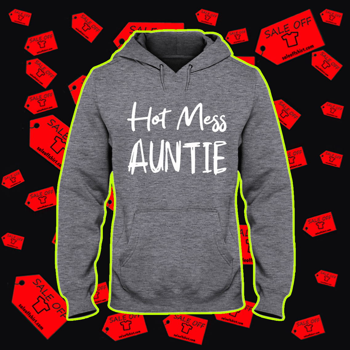 Hot mess auntie hooded sweatshirt