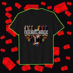 I'm a Friends aholic shirt