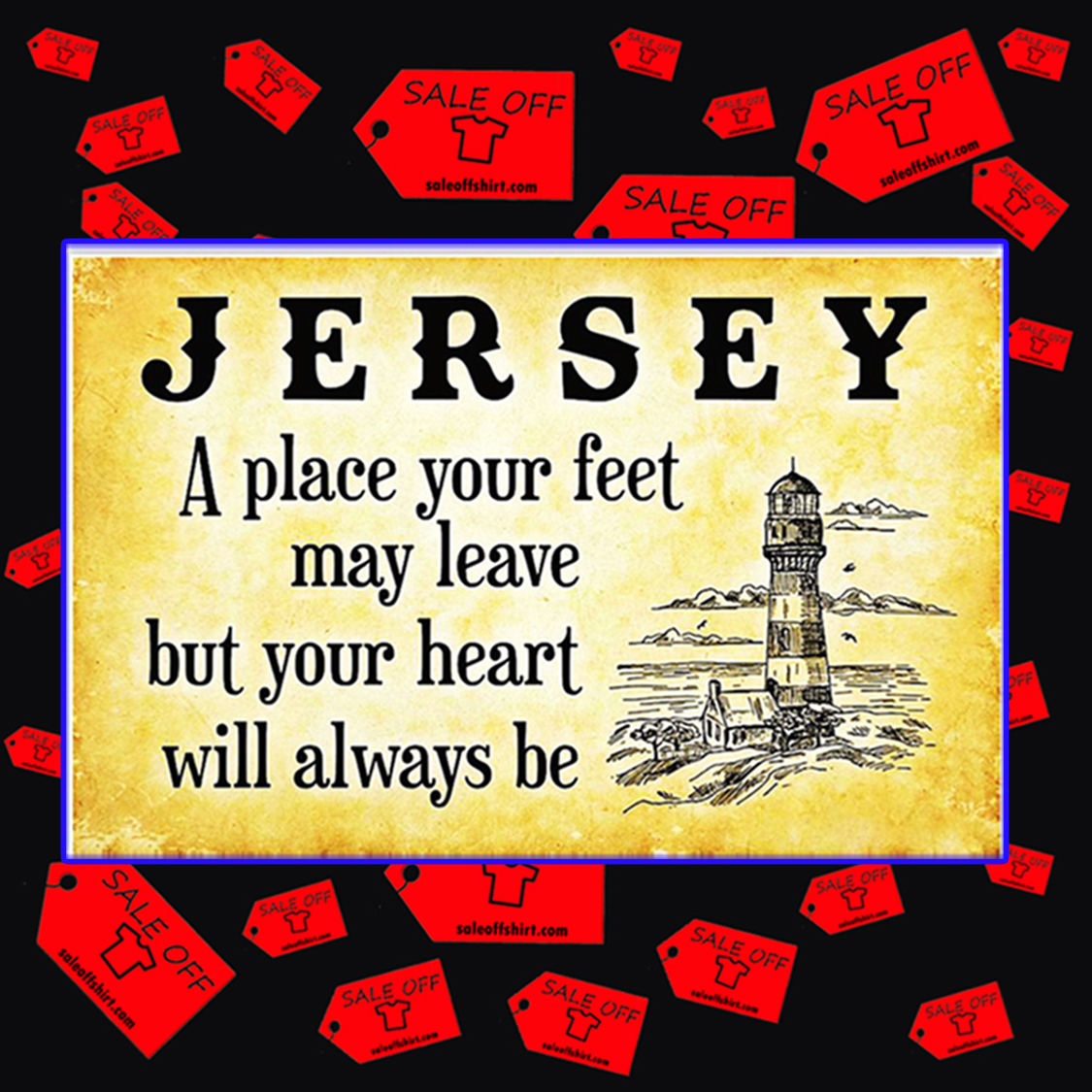 Jersey a place your feet may leave but your heart will always be poster 17x11
