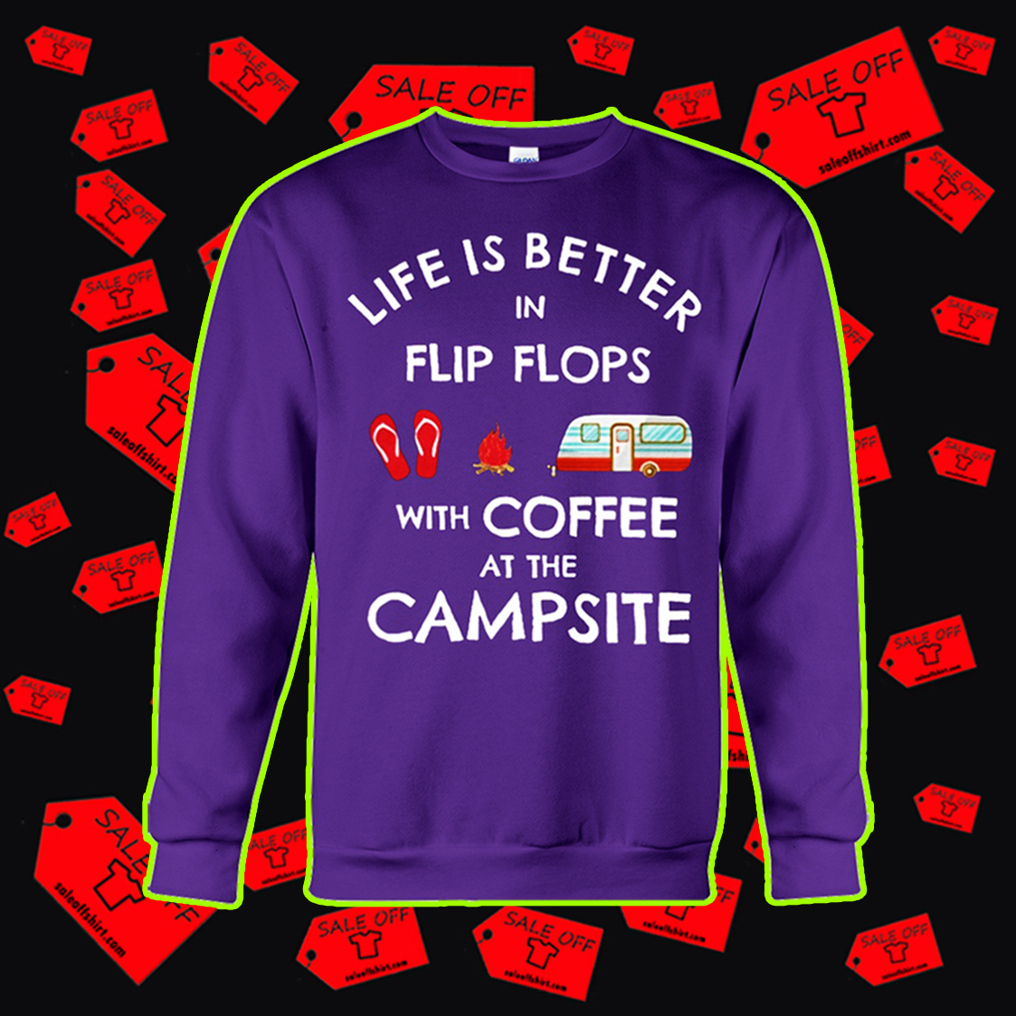 Life is better in flip flops with coffee at the campsite sweatshirt