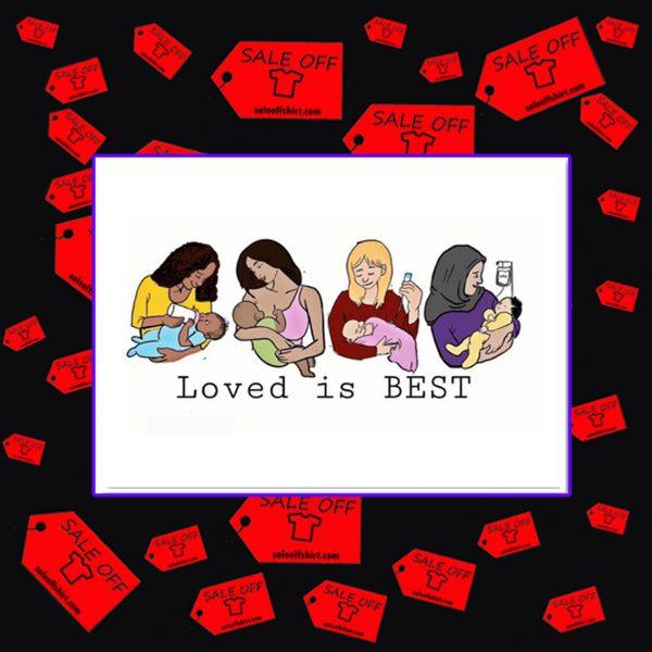 Loved is best sticker