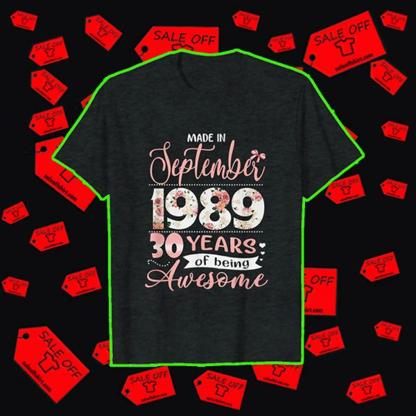 Made in september 1989 30 years of being awesome shirt
