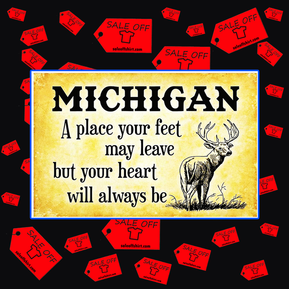 Michigan a place your feet may leave but your heart will always be poster 24x16