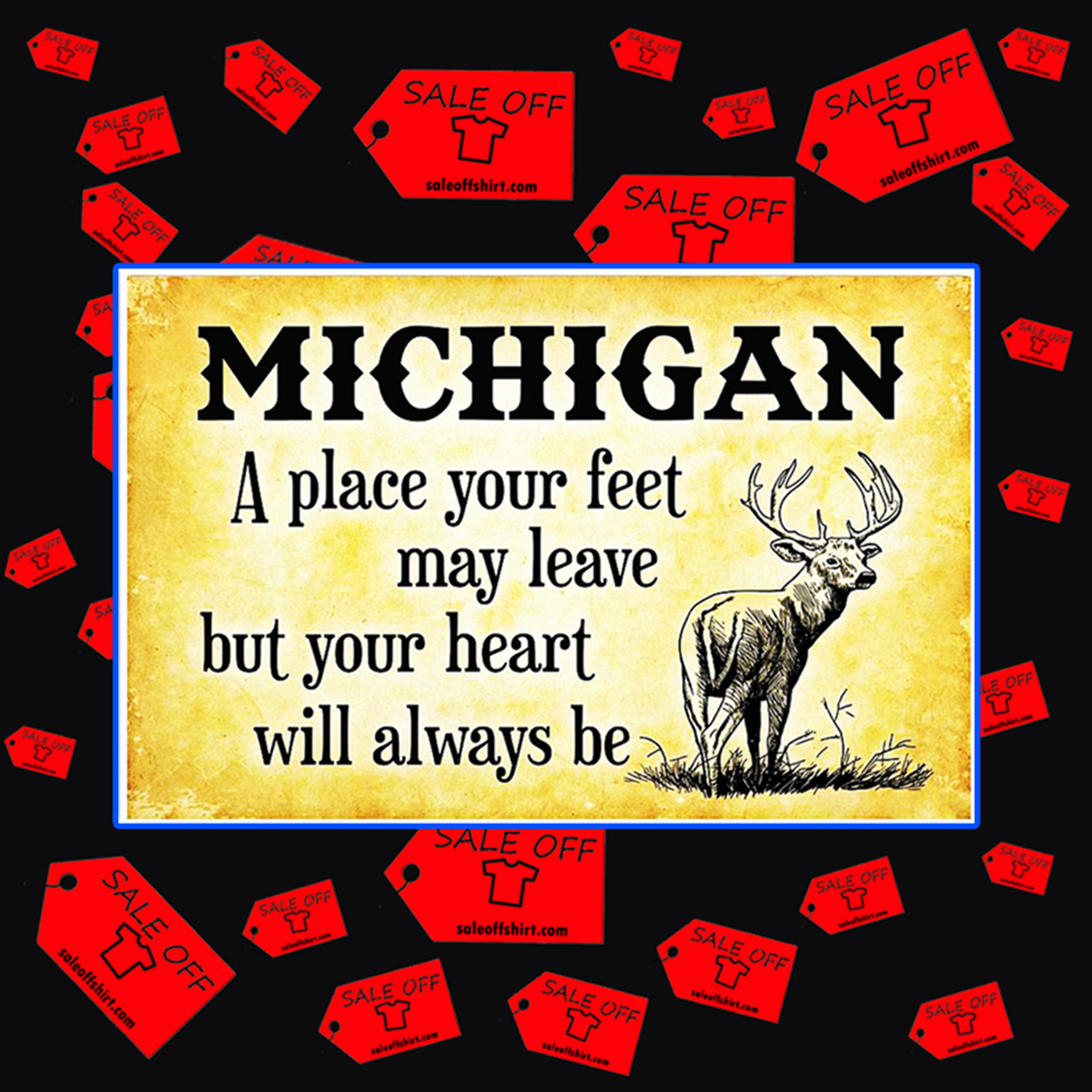 Michigan a place your feet may leave but your heart will always be poster 36x24