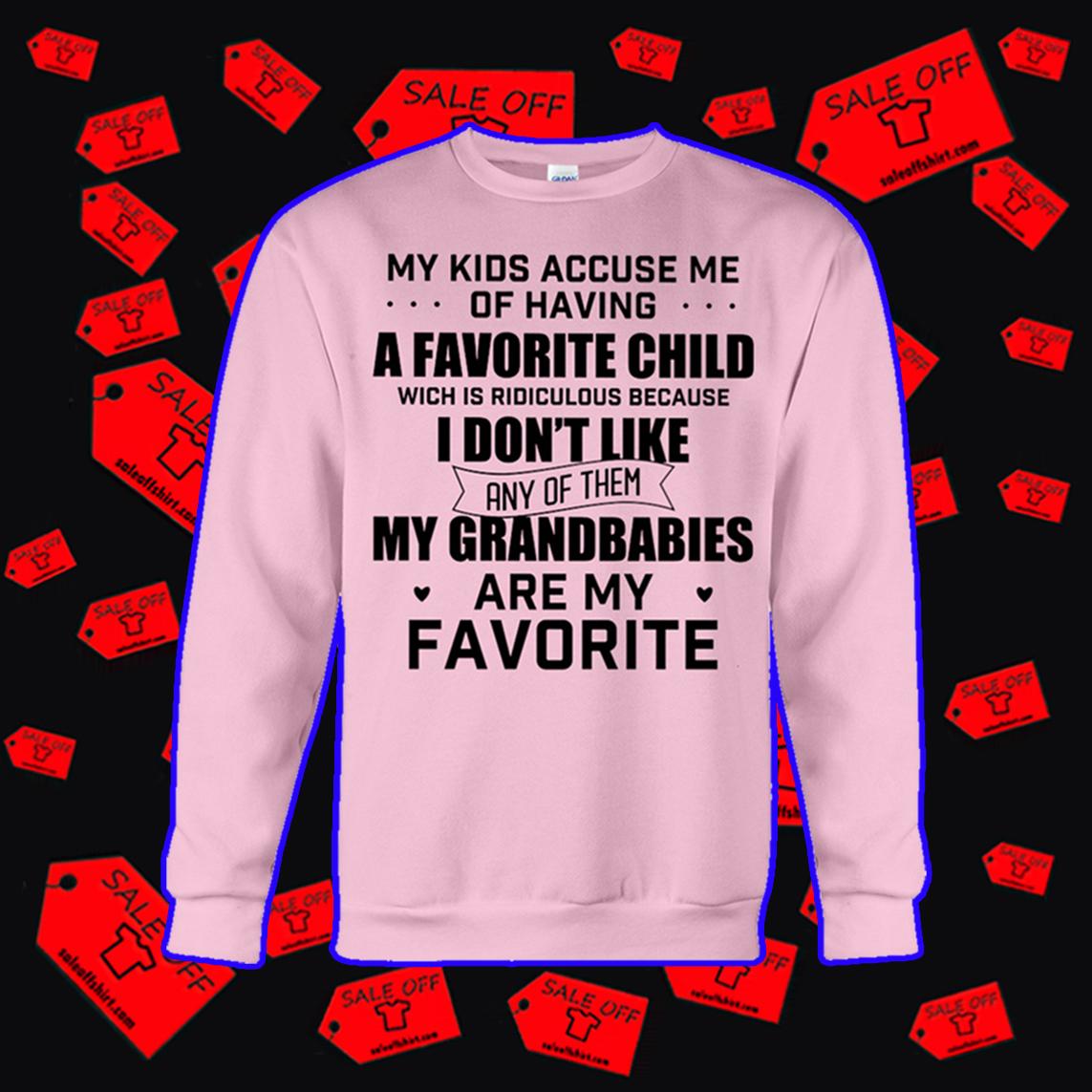 My kids accuse me of having a favorite child sweatshirt