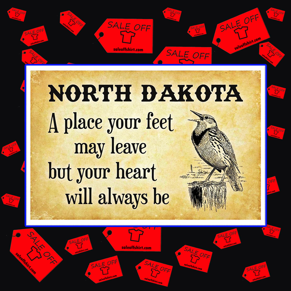 North Dakota a place your feet may leave but your heart will always be poster 24x16