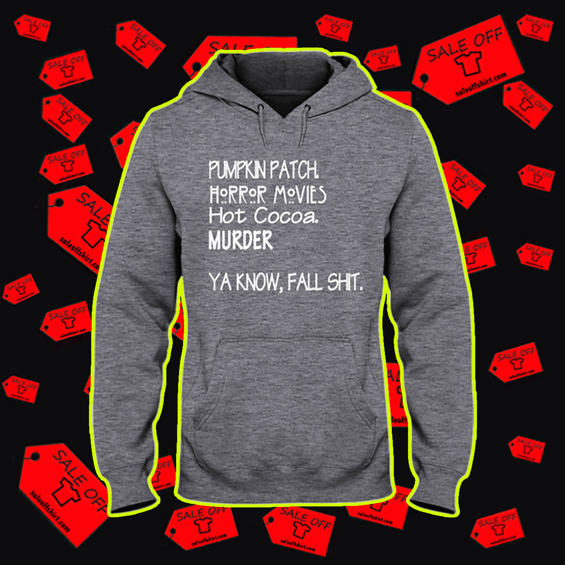 Pumpkin patch horror movies hot cocoa murder ya know fall shit hooded sweatshirt