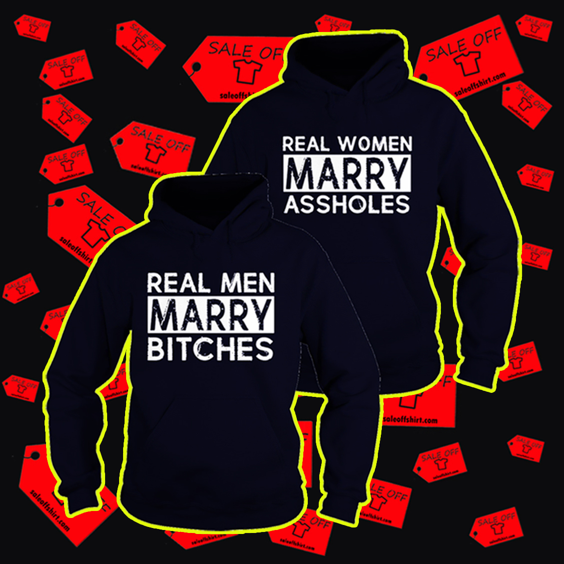 Real men marry bitches Real women marry assholes hoodie