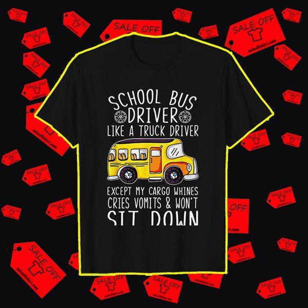 School bus driver like a truck driver shirt