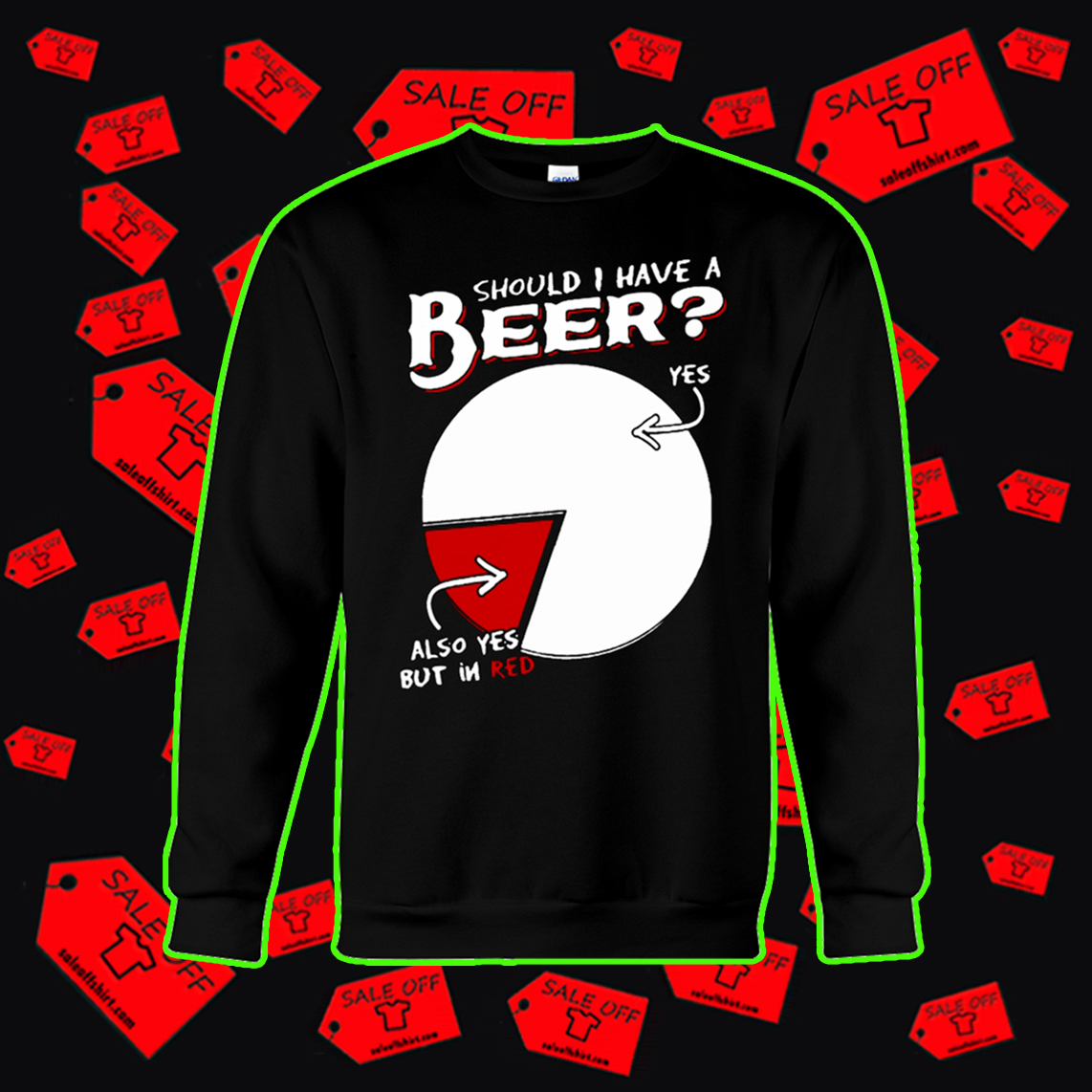 Should I have a beer yes also yes but in red sweatshirt