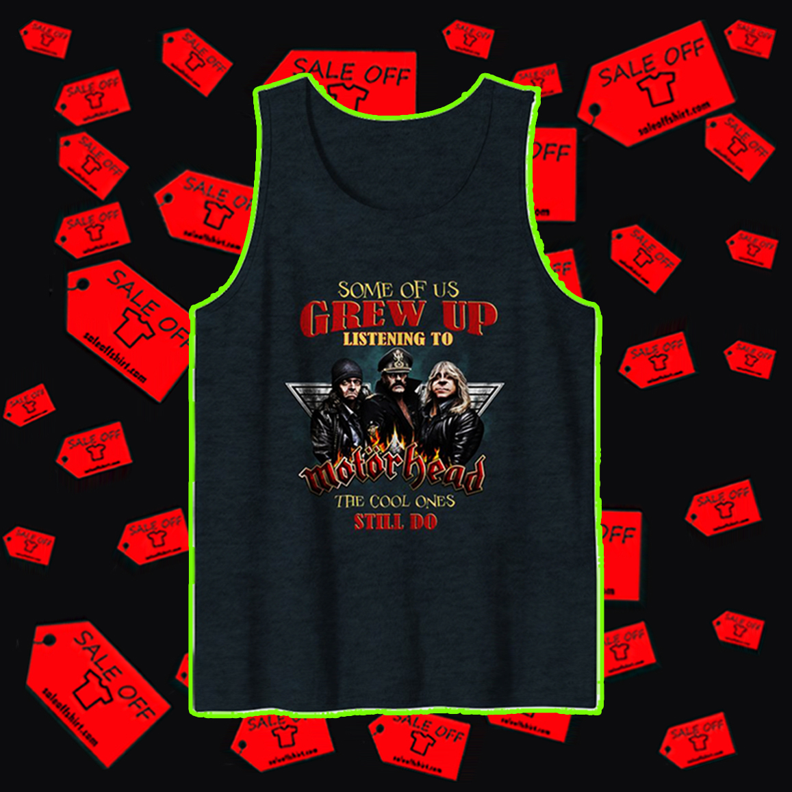 Some of us grew up listening to Motorhead the cool ones still do tank top