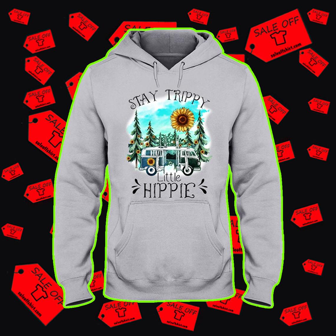 Stay trippy little hippie hooded sweatshirt
