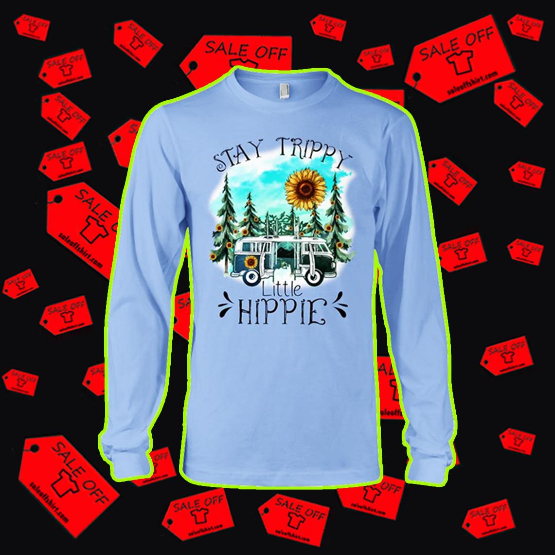 Stay trippy little hippie long sleeve tee