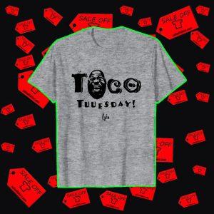 Taco Tuuesday Lyfe shirt
