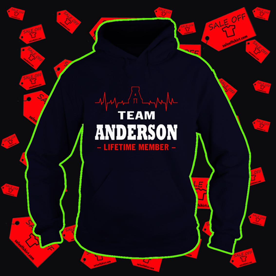 Team Anderson lifetime member hoodie