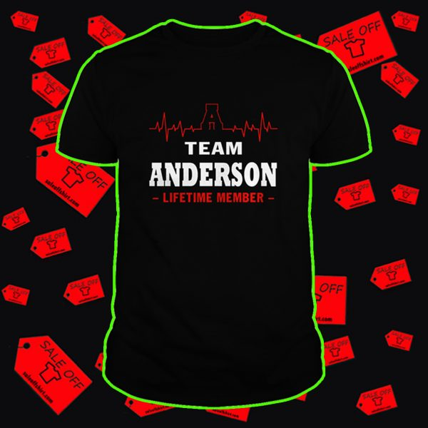 Team Anderson lifetime member shirt