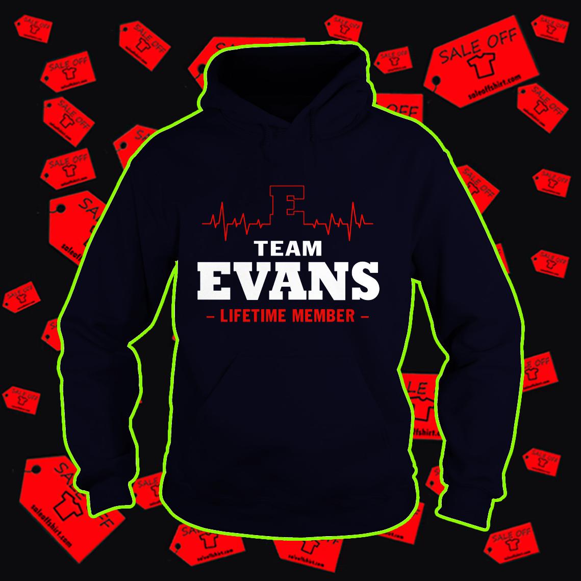 Team Evans lifetime member hoodie