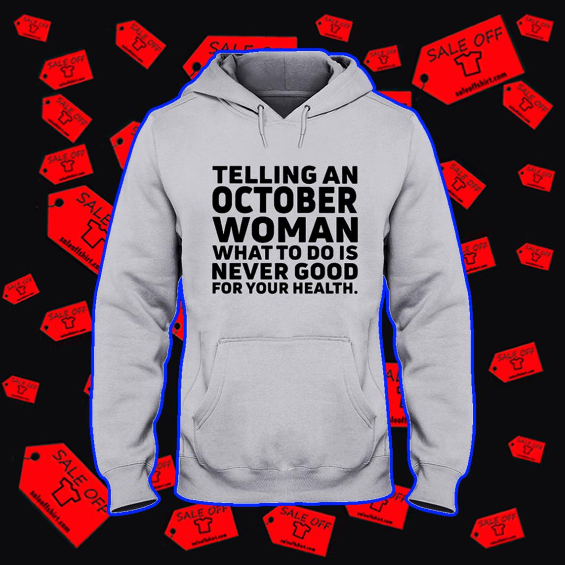 Telling an october woman hooded sweatshirt