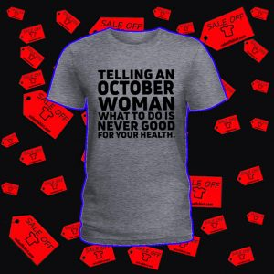 Telling an october woman shirt