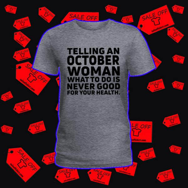 Telling an october woman shirt